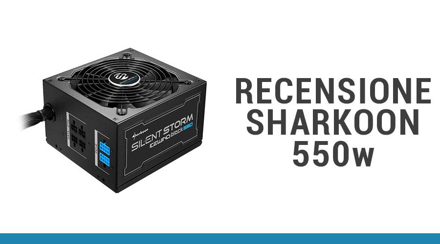 Recensione alimentatore Sharkoon 550w